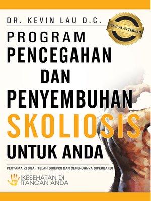 cover image of Program Pencegahan dan Penyembuhan Skoliosis Untuk Anda
