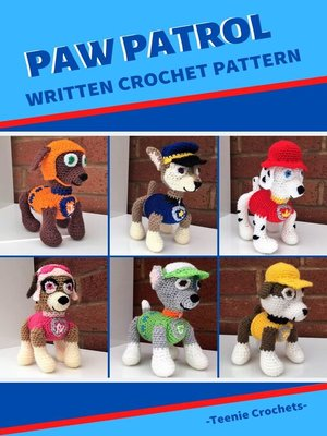 cover image of Paw Patrol--Written Crochet Patterns (Unofficial)