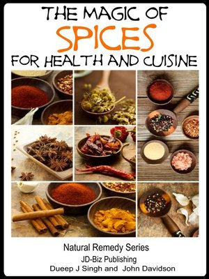 cover image of The Magic of Spices For Good Health and in Your Cuisine