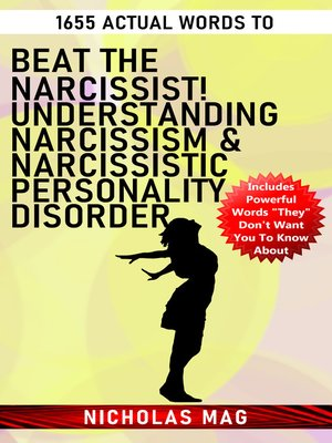 cover image of 1655 Actual Words to Beat the Narcissist! Understanding Narcissism & Narcissistic Personality Disorder