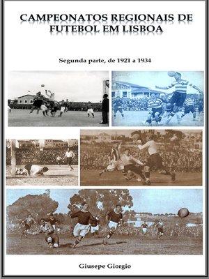 cover image of Campeonatos Regionais de Futebol em Lisboa, de 1921 a 1934