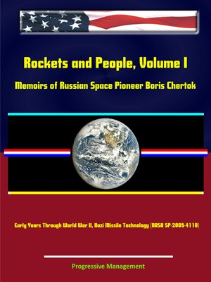cover image of Rockets and People, Volume I--Memoirs of Russian Space Pioneer Boris Chertok, Early Years Through World War II, Nazi Missile Technology (NASA SP-2005-4110)