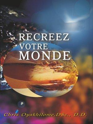 cover image of Recreez Votre Monde