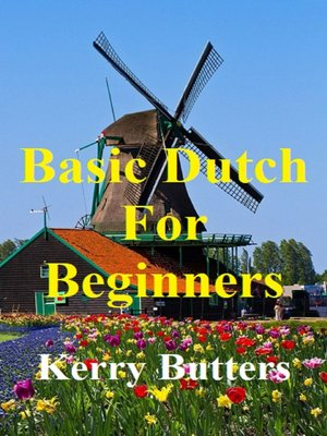 cover image of Basic Dutch For Beginners.