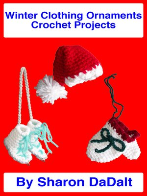 cover image of Winter Clothing Ornaments Crochet Projects