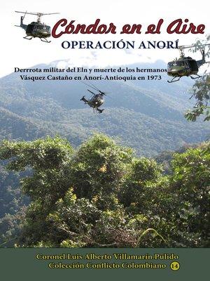 cover image of Cóndor el Aire-Operación Anorí