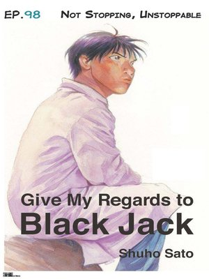 cover image of Give My Regards to Black Jack--Ep.98 Not Stopping, Unstoppable (English version)