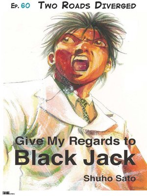 cover image of Give My Regards to Black Jack--Ep.60 Two Roads Diverged (English version)