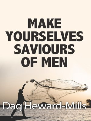 cover image of Make Yourselves Saviours of Men