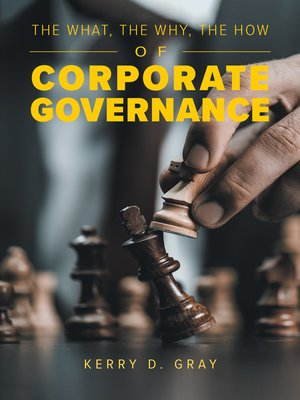 cover image of The What, the Why, the How of Corporate Governance