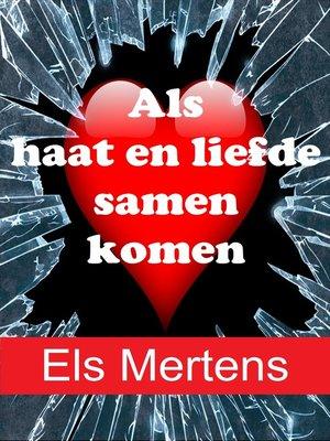 cover image of Als haat en liefde samen komen