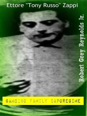 """cover image of Ettore """"Tony Russo"""" Zappi Gambino Family Caporegime"""