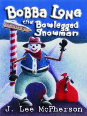 cover image of Bobba Long the Bowlegged Snowman