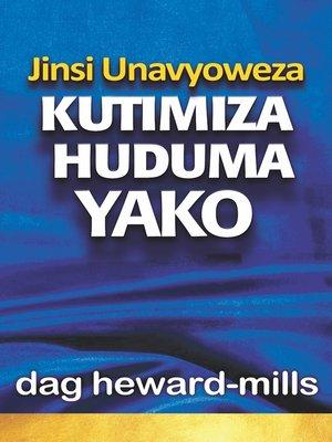 cover image of Jinsi Unavyoweza Kutimiza Huduma Yako