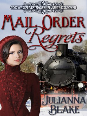 cover image of Mail Order Regrets (A Sweet Historical Mail Order Bride Romance Novel)--Montana Mail Order Brides Book 1