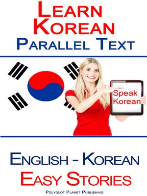 cover image of Learn Korean--Parallel Text--Easy Stories (Korean--English)