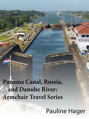 cover image of Panama Canal, Russia, and Danube River
