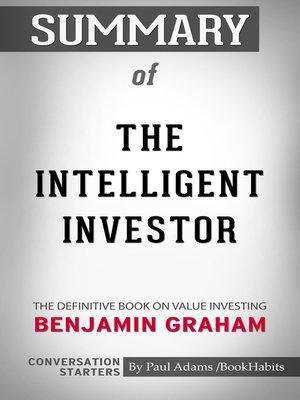 cover image of Summary of the Intelligent Investor Benjamin Graham / Conversation Starters