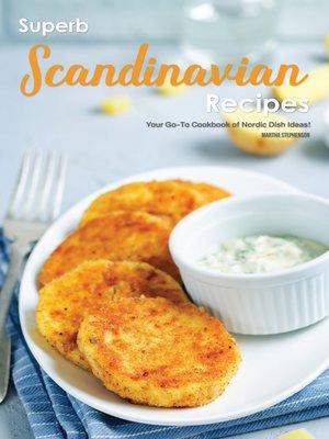 cover image of Superb Scandinavian Recipes