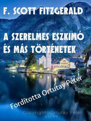 cover image of F. Scott Fitzgerald a szerelmes eszkimó és más történetek Fordította Ortutay Péter