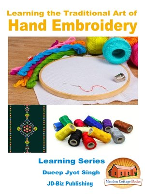 cover image of Learning the Traditional Art of Hand Embroidery