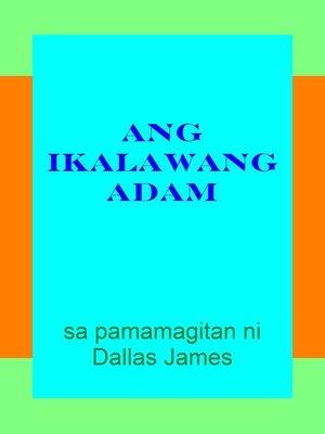 cover image of Ang Ikalawang Adam
