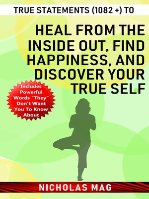 cover image of True Statements (1082 +) to Heal from the Inside out, Find Happiness, and Discover Your True Self