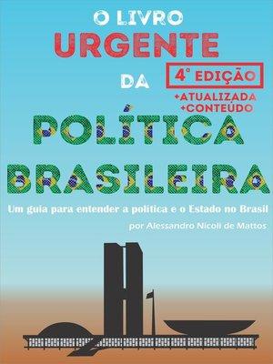cover image of O Livro Urgente da Política Brasileira, 3a Edição