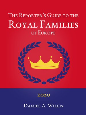 cover image of 2020 Reporter's Guide to the Royal Families of Europe