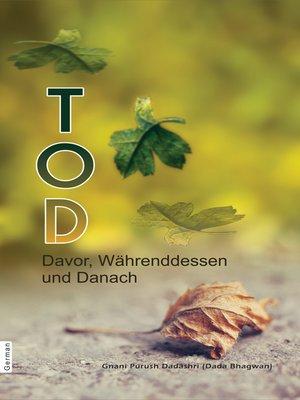 cover image of TOD Davor, Währenddessen und Danach