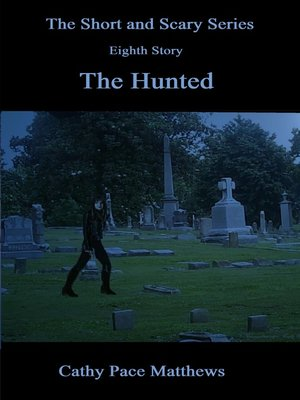 cover image of 'The Short and Scary Series' the Hunted