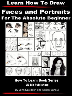 cover image of Learn How to Draw Faces and Portraits For the Absolute Beginner