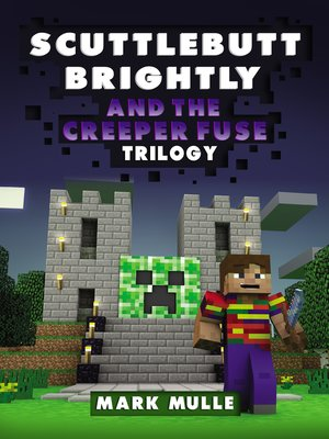 cover image of Scuttlebutt Brightly and the Creeper's Fuse Trilogy