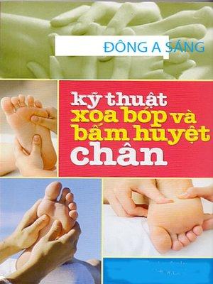 cover image of Kỹ thuật xoa bóp và bấm huyệt chân