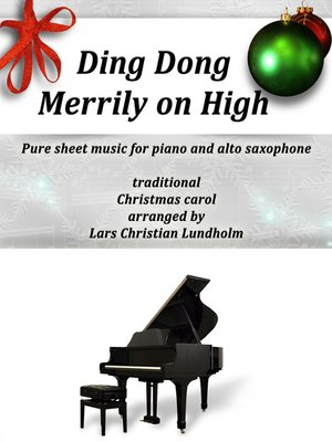 cover image of Ding Dong Merrily on High Pure sheet music for piano and alto saxophone, traditional Christmas carol arranged by Lars Christian Lundholm