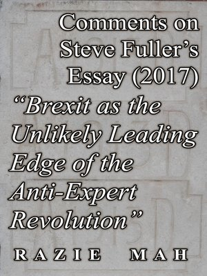 """cover image of Comments on Steve Fuller's Essay (2017) """"Brexit as the Unlikely Leading Edge of the Anti-Expert Revolution"""""""