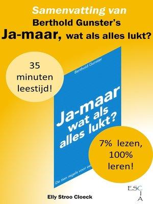 cover image of Samenvatting van Berthold Gunster's Ja-maar, Wat Als Alles Lukt?