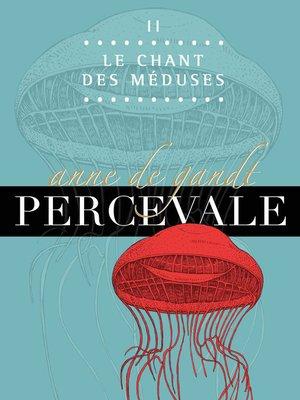 cover image of II. Le Chant des méduses
