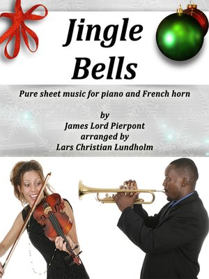 cover image of Jingle Bells Pure sheet music for piano and French horn by James Lord Pierpont arranged by Lars Christian Lundholm