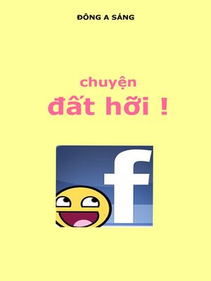 cover image of Chuyện đất hỡi ! Face book.