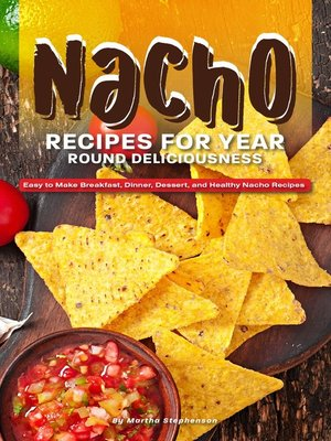 cover image of Nacho Recipes for Year Round Deliciousness