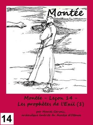 cover image of Montée--Leçon 14--Les prophètes de l'Exil (1)