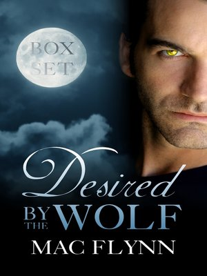 cover image of Desired by the Wolf Box Set (BBW Werewolf Shifter Romance)