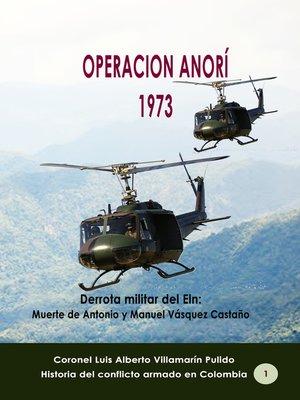 cover image of Operación Anorí 1973 Derrota militar del Eln