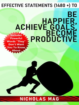 cover image of Effective Statements (1480 +) to Be Happier, Achieve Goals, Become Productive