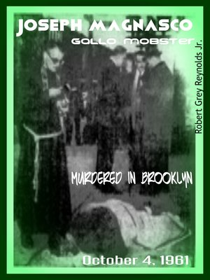 cover image of Joseph Magnasco Gallo Mobster Murdered In Brooklyn October 4, 1961