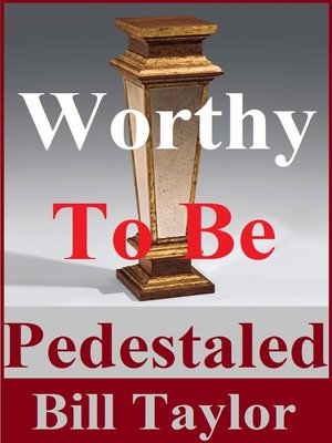 cover image of Worthy to Be Pedestaled