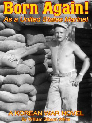 cover image of Born Again! As a United States Marine! a Korean War Novel