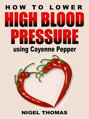 cover image of How to Lower High Blood Pressure using Cayenne Pepper
