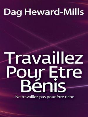 cover image of Travaillez Pour Etre Bénis...Ne travaillez pas pour être riche